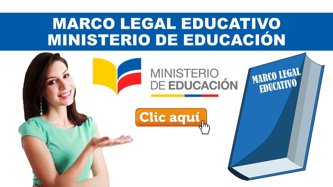 Marco legal Educativo Ministerio de Educación