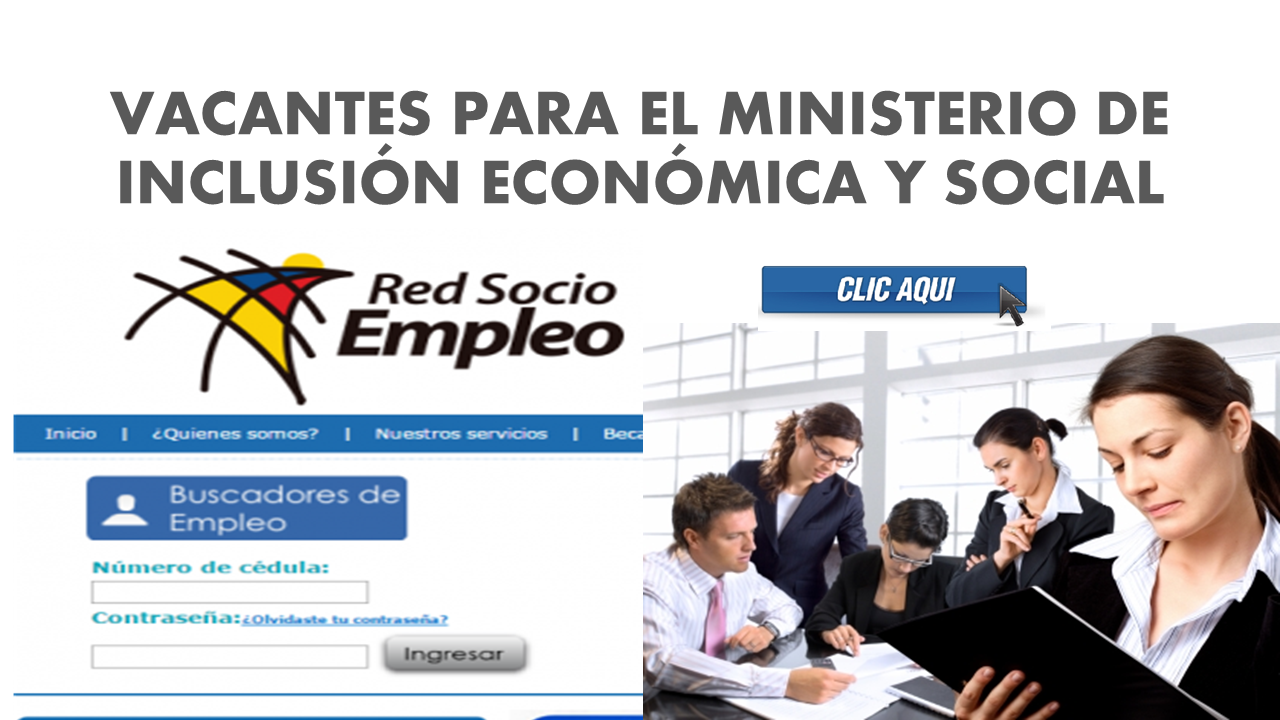 Vacantes para el ministerio de inclusión económica y social