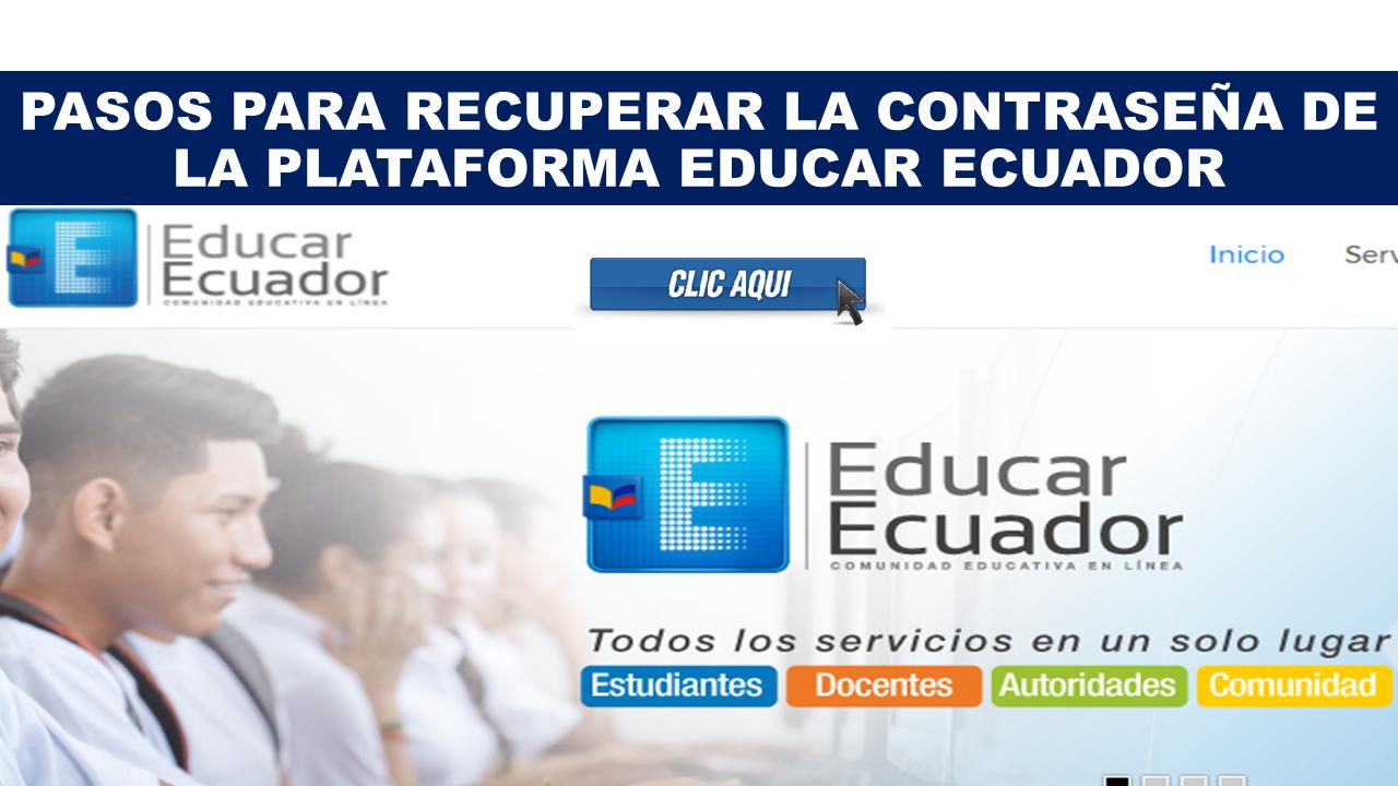 Pasos para recuperar la contraseña de la plataforma EDUCAR ECUADOR