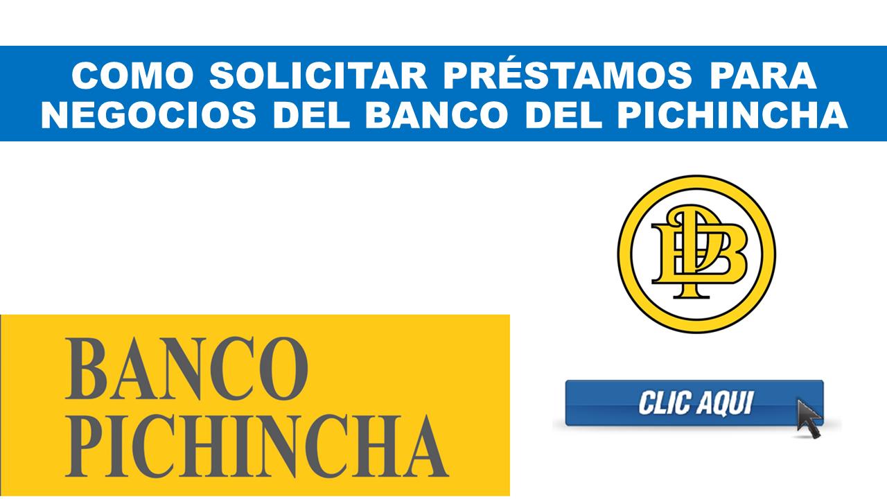 Como Solicitar Préstamos para Negocios del Banco del Pichincha