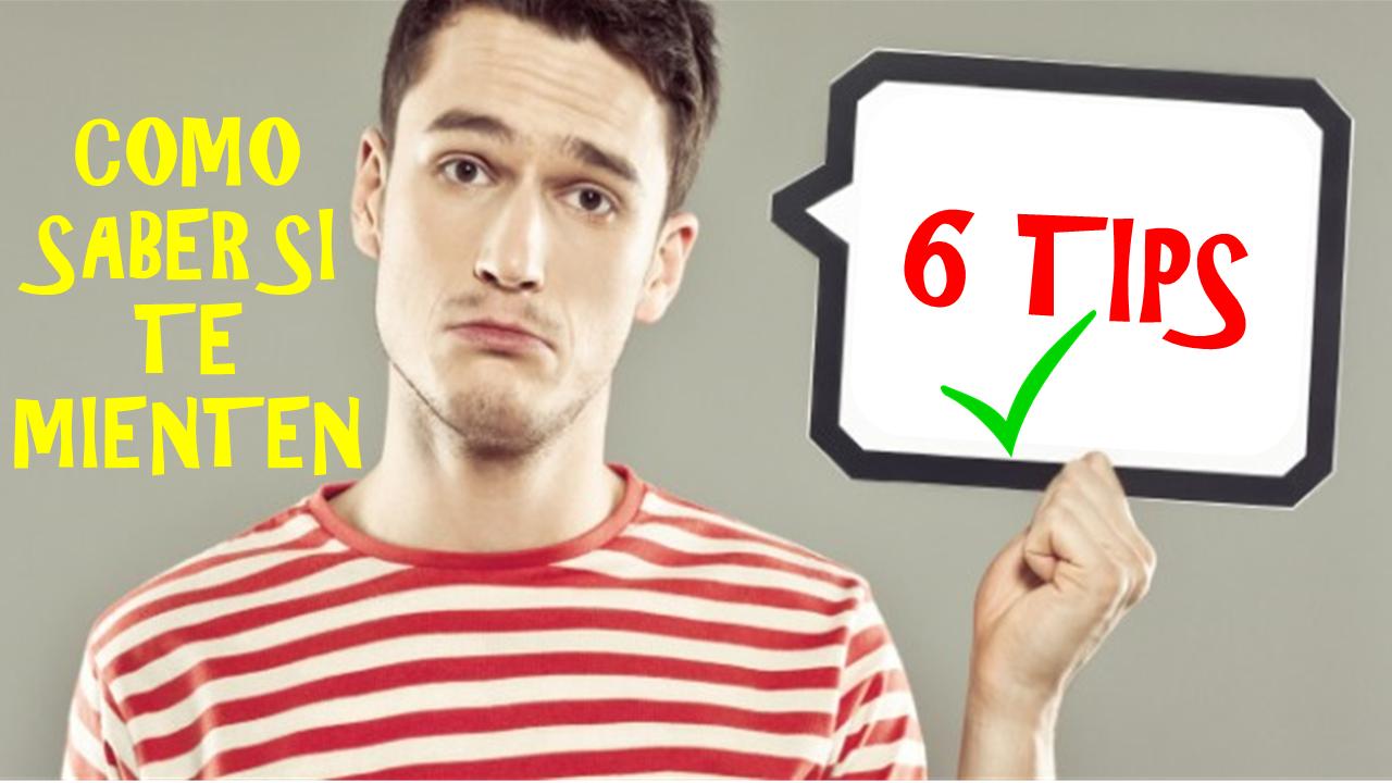 6 TIPS PARA SABER SI UNA PERSONA ESTÁ MINTIENDO