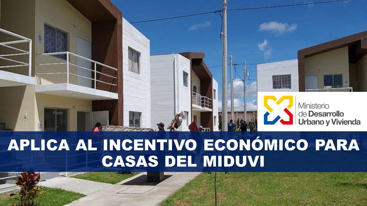 Aplica al Incentivo Económico para Casas del MIDUVI