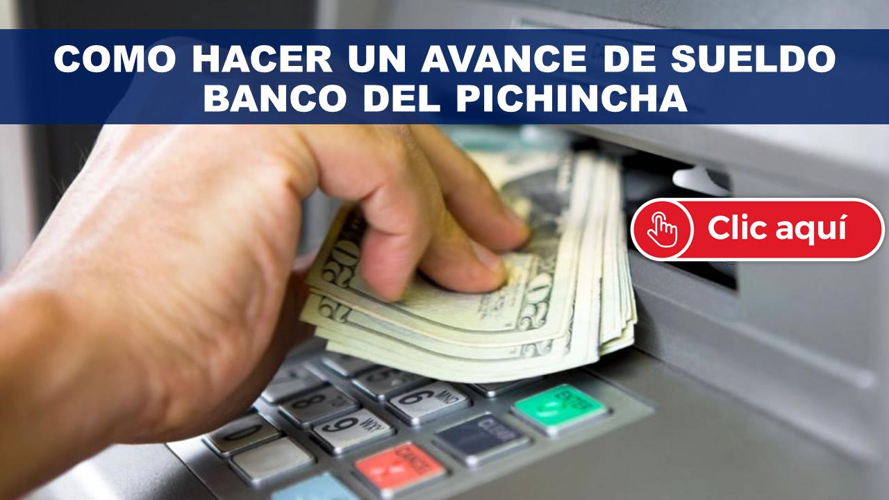 Como hacer un Avance de sueldo Banco del Pichincha