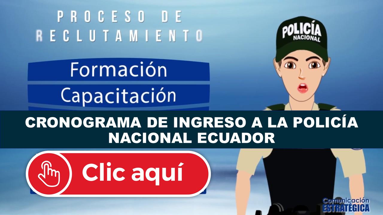 Cronograma de ingreso a la Policía Nacional Ecuador