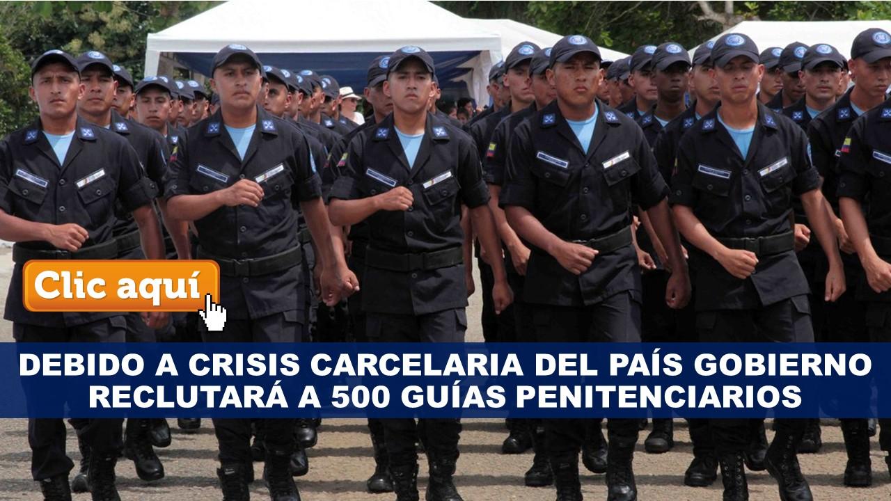 Debido a crisis carcelaria del País Gobierno reclutará a 500 guías penitenciarios