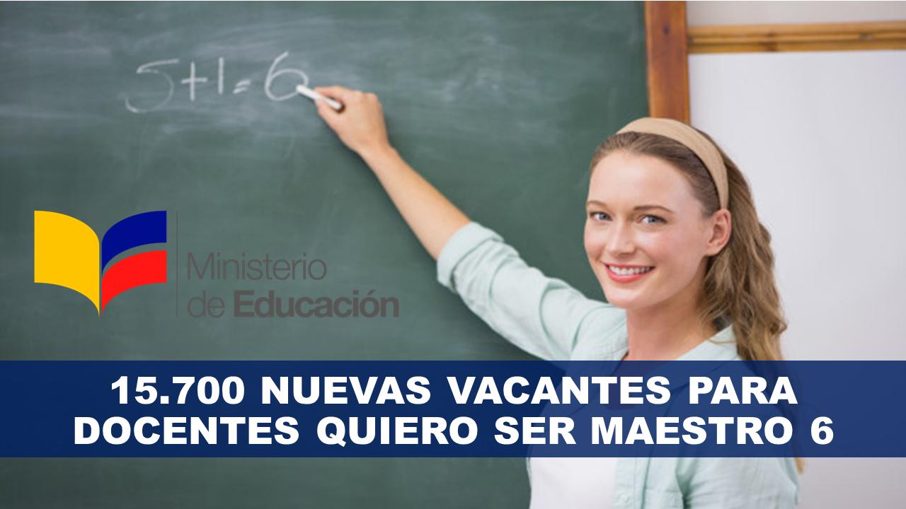 15.700 nuevas vacantes para docentes Quiero Ser Maestro 6