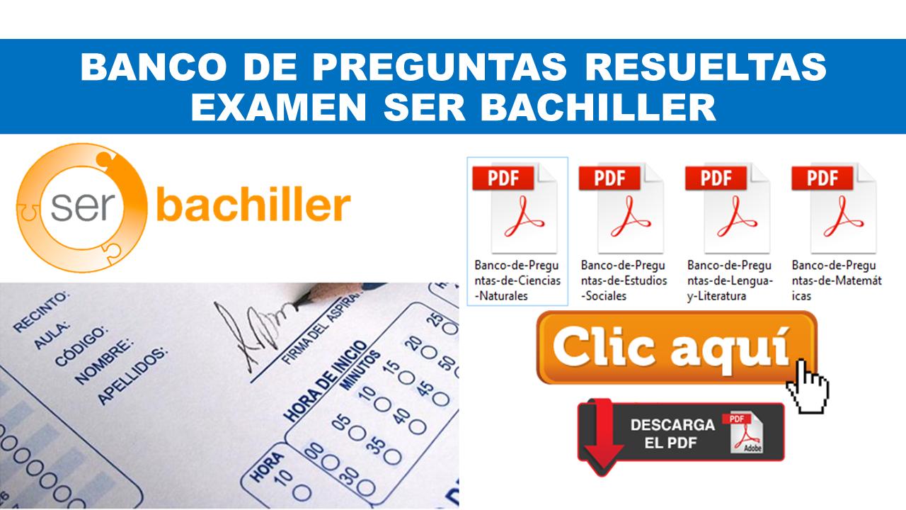 Banco de Preguntas Resueltas examen Ser Bachiller 2020
