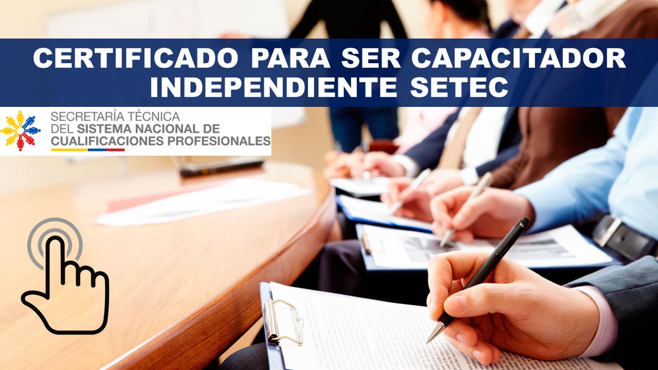 Certificado para ser Capacitador Independiente SETEC