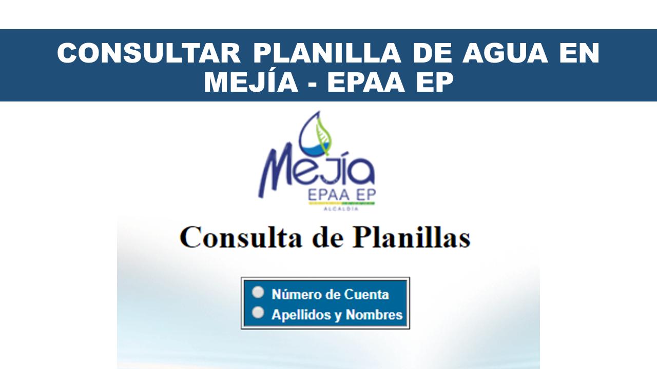 Consultar planilla de agua Mejía - EPAA EP