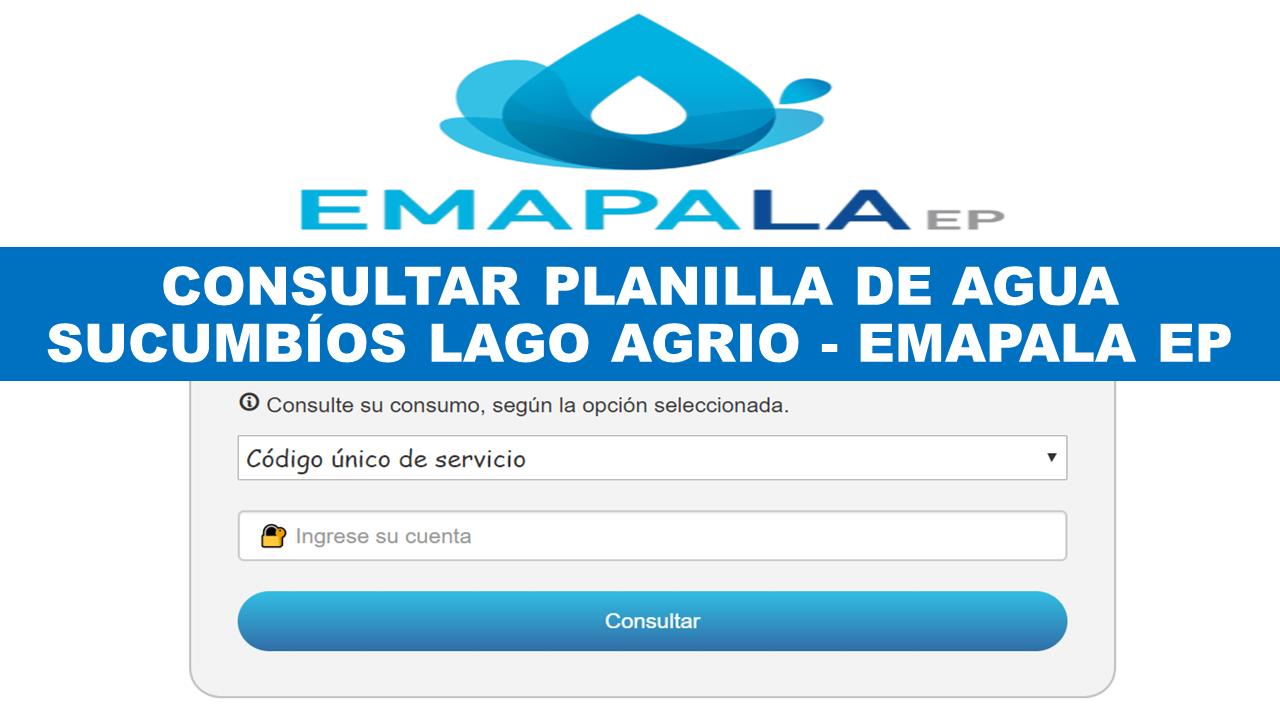 Consultar planilla de agua Sucumbíos Lago Agrio - EMAPALA EP
