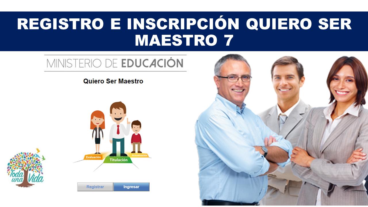 Registro e Inscripción Quiero Ser Maestro 7 2020