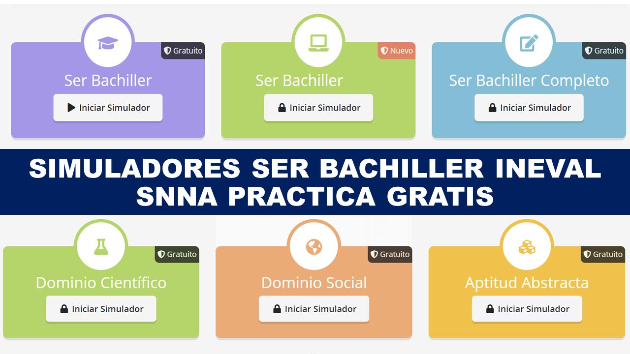 Simuladores Ser Bachiller 2020 - INEVAL SNNA