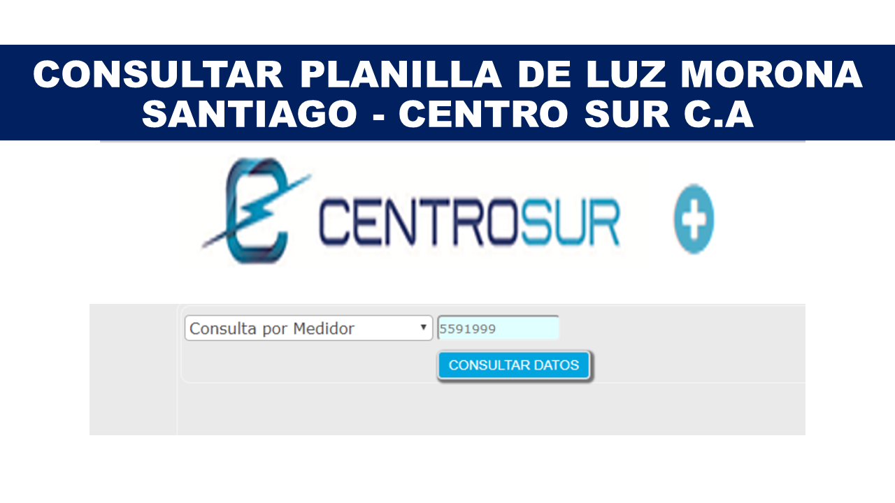 Consultar Planilla de Luz Morona Santiago - CENTRO SUR C.A