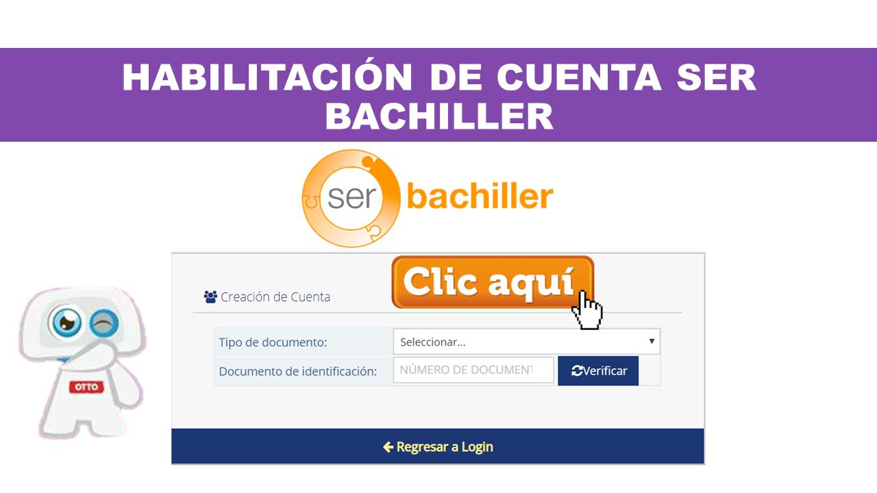 Habilitación de Cuenta Ser Bachiller