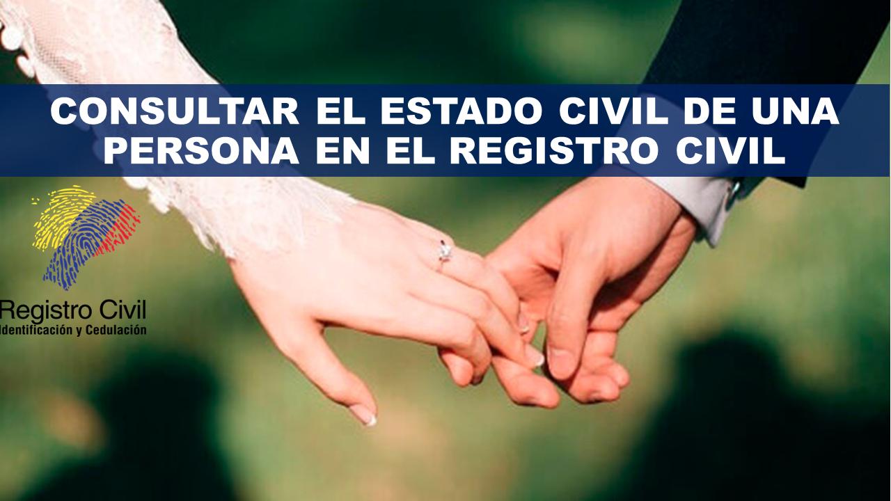 Consultar el Estado Civil de una Persona en el Registro Civil
