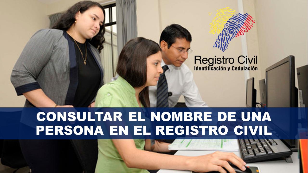 Consultar el Nombre de una Persona en el Registro Civil