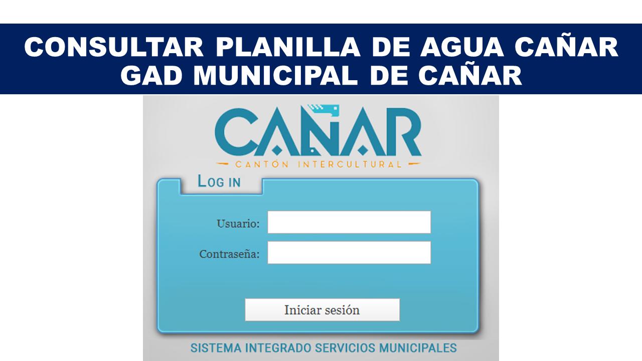 Consultar Planilla de Agua Cañar - GAD Municipal de Cañar