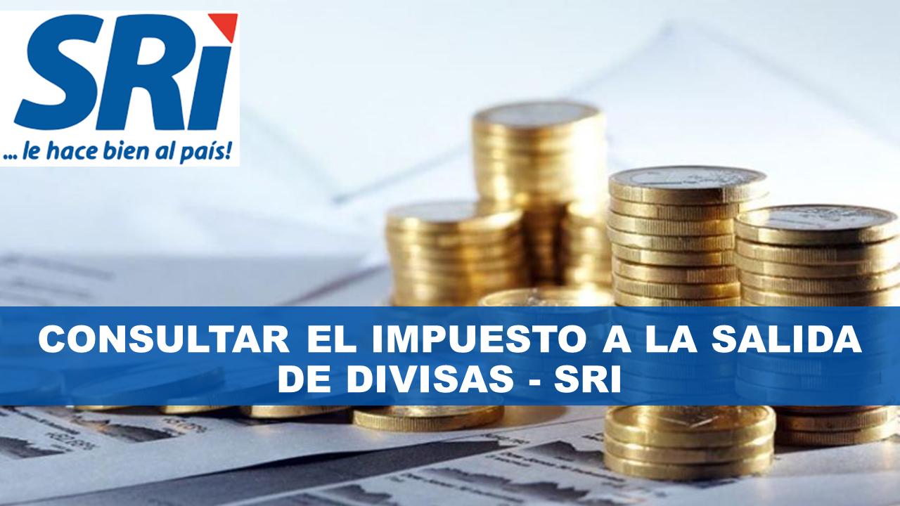 Consultar el impuesto a la salida de divisas - SRI