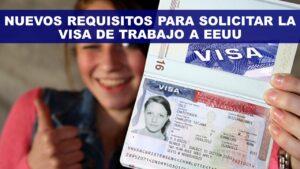 Nuevos Requisitos para Solicitar la VISA de Trabajo a Estados Unidos