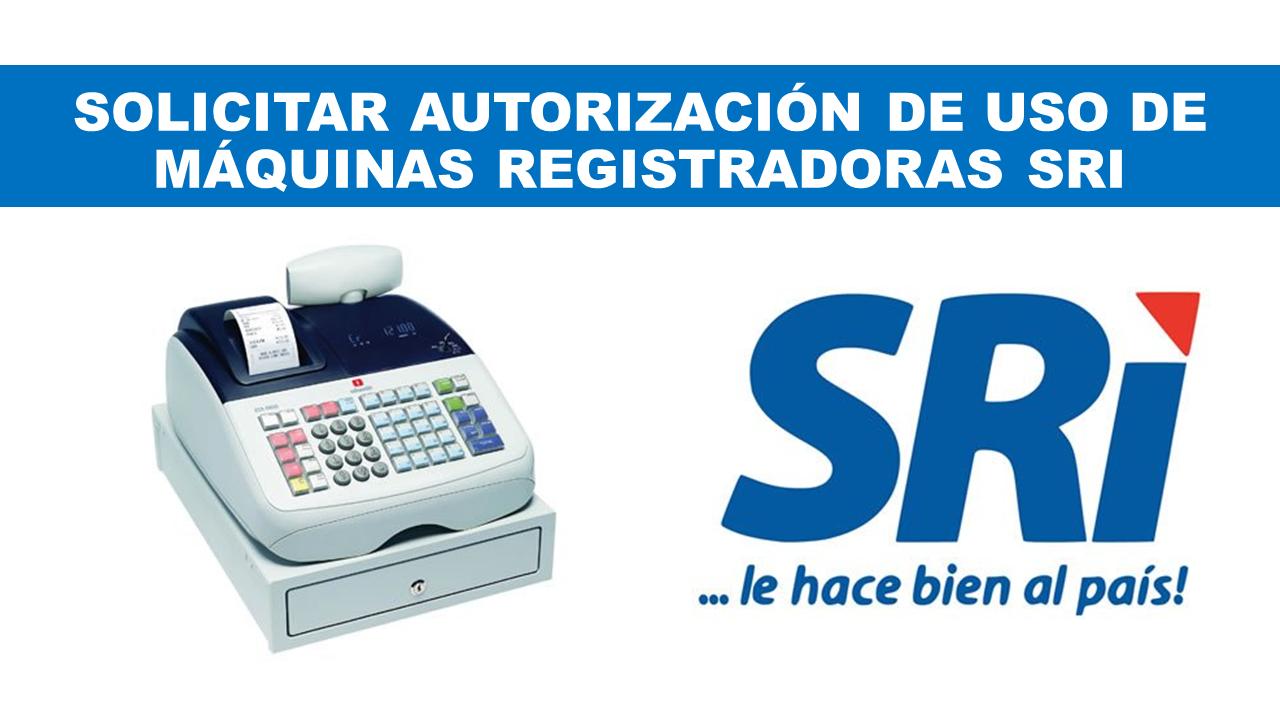 Solicitar Autorización de uso de Máquinas Registradoras SRI