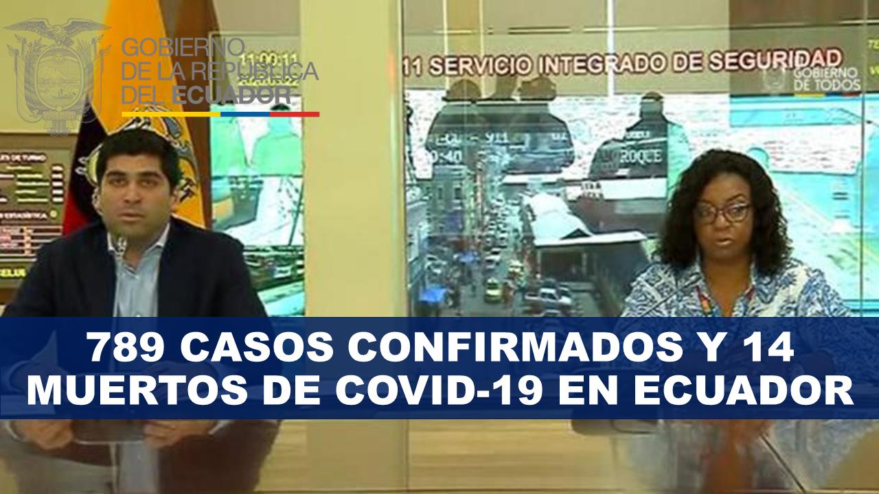 789 casos Confirmados y 14 Muertos de Covid-19 en Ecuador