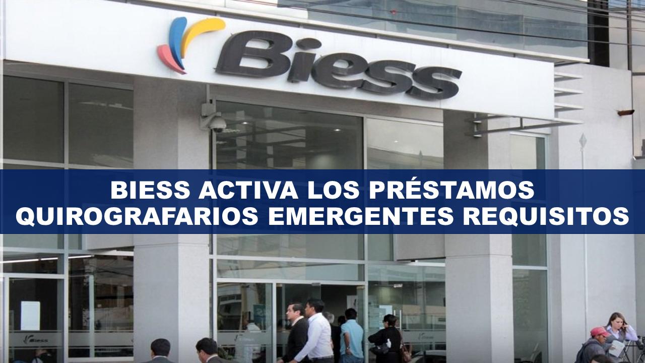 BIESS Activa los Préstamos Quirografarios Emergentes Requisitos