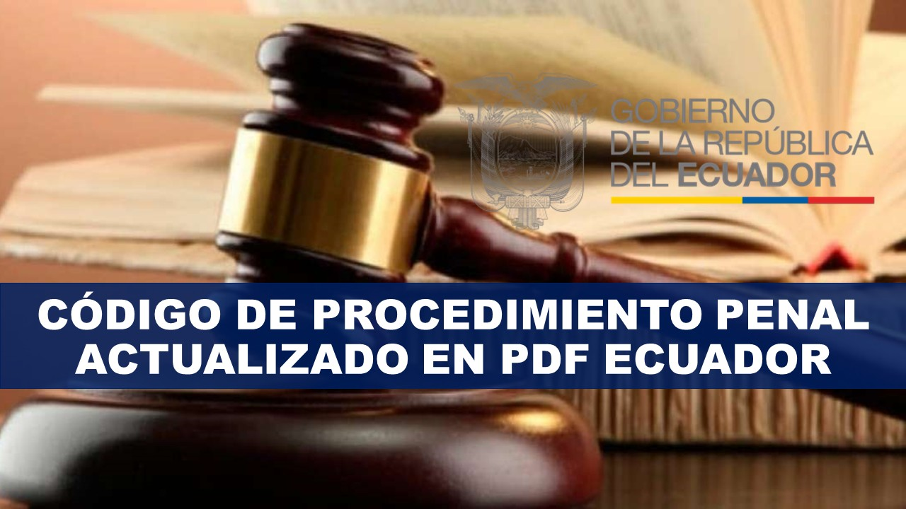 Código de Procedimiento Penal actualizado en PDF Ecuador
