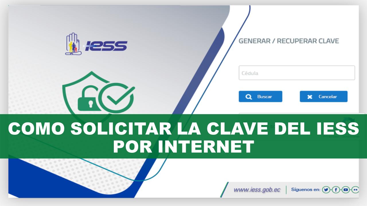 Como Solicitar la Clave del IESS por Internet