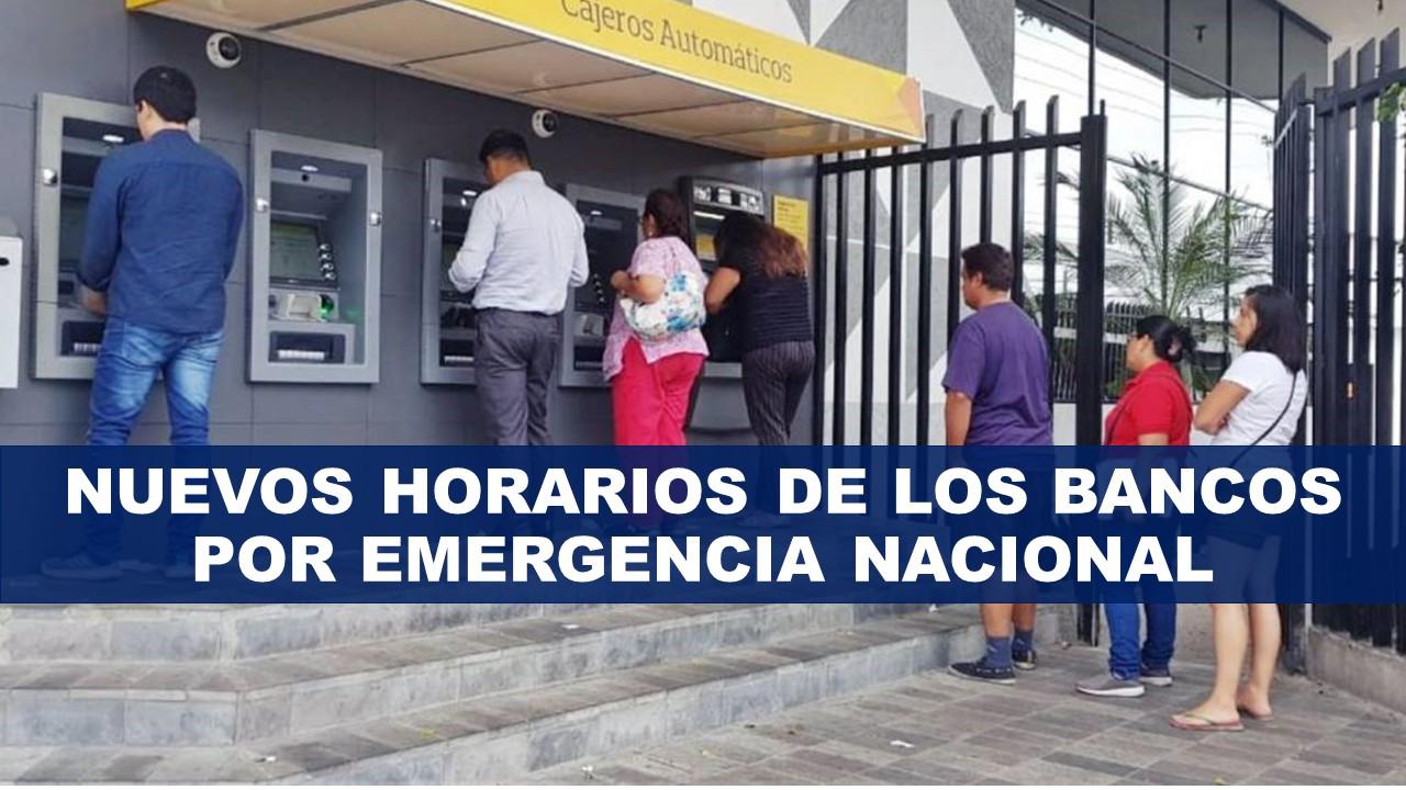 Nuevos Horarios de los Bancos por Emergencia Nacional