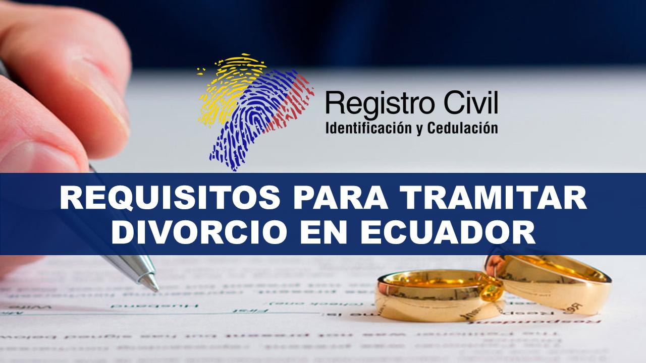 Requisitos para Tramitar Divorcio en Ecuador