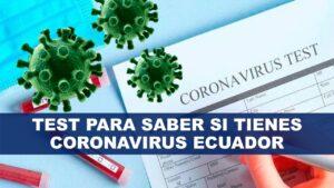 Test para Saber si tienes Coronavirus Ecuador