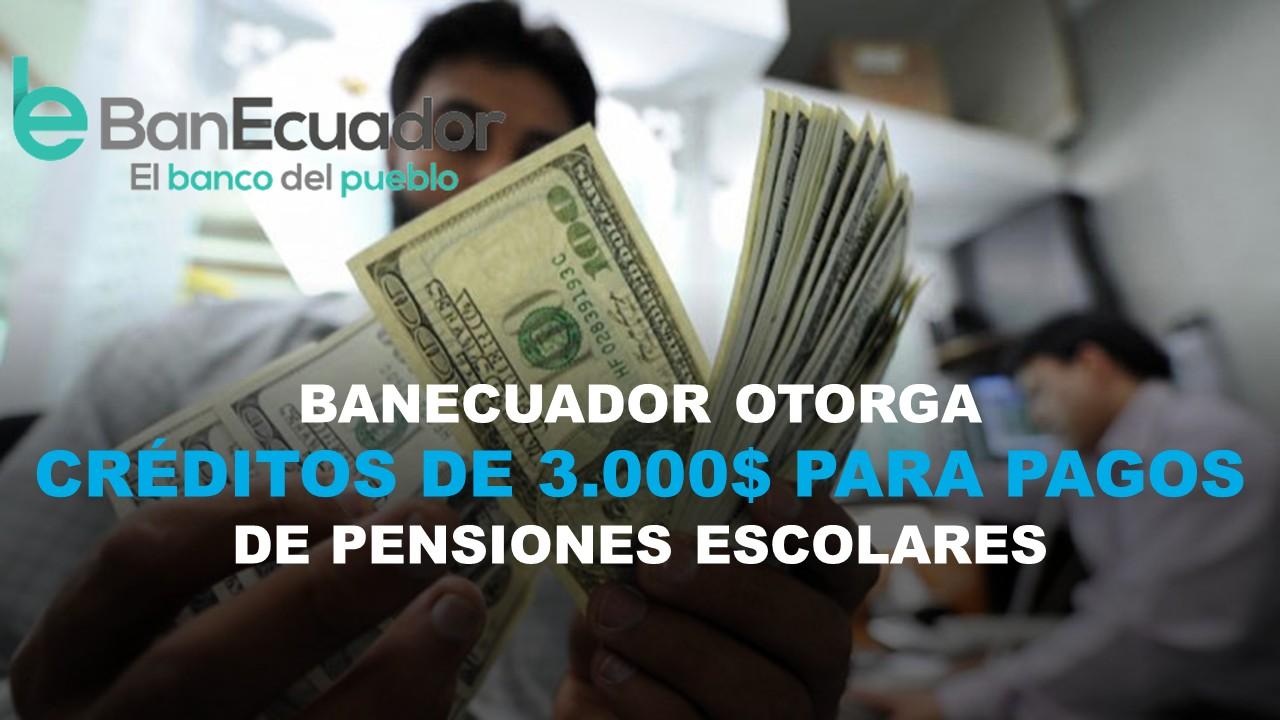 BanEcuador otorga créditos de 3000 $ a personas para pagos de pensiones escolares