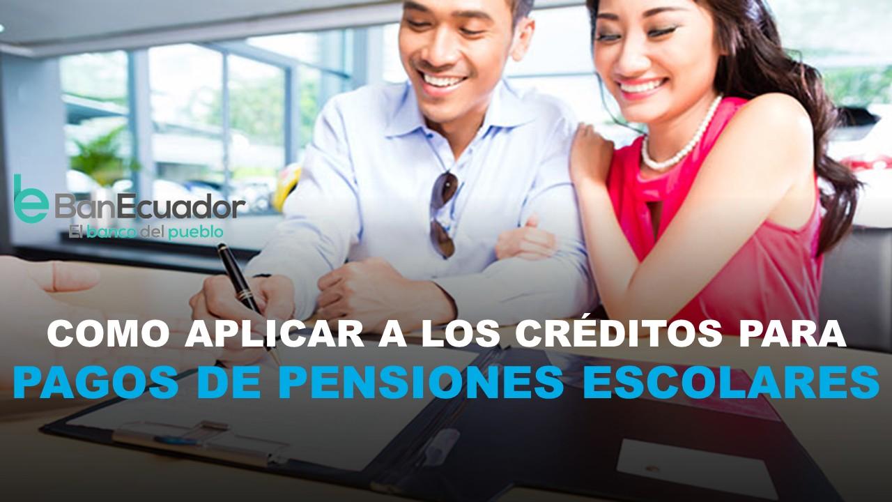 Como aplicar a los créditos para pagos de pensiones escolares