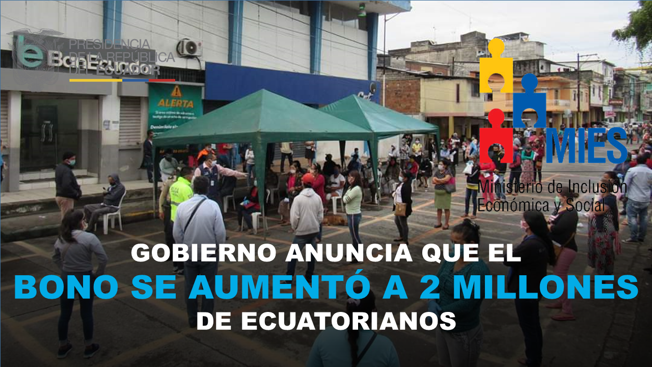 Gobierno anuncia que el bono se aumentó a 2 millones de ecuatorianos