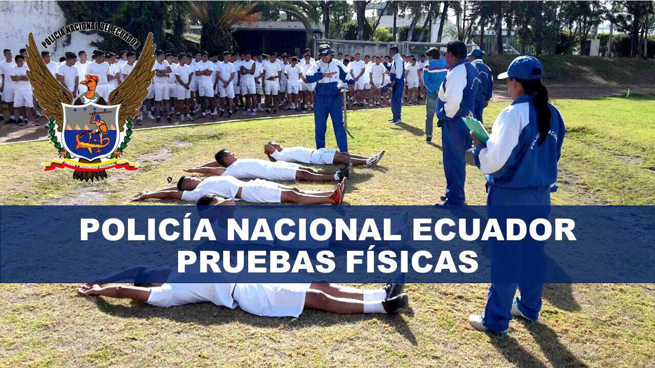 Policía Nacional Ecuador pruebas físicas