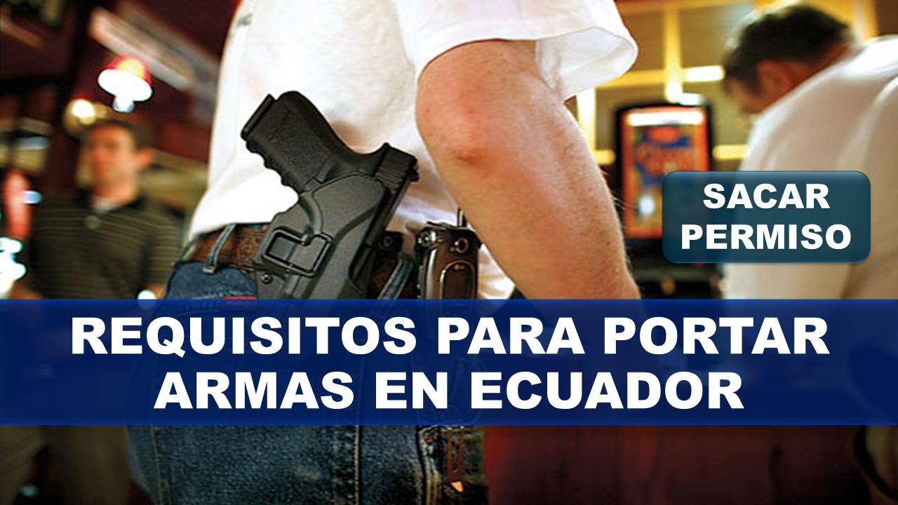 Permiso para Portar Armas en Ecuador Requisitos