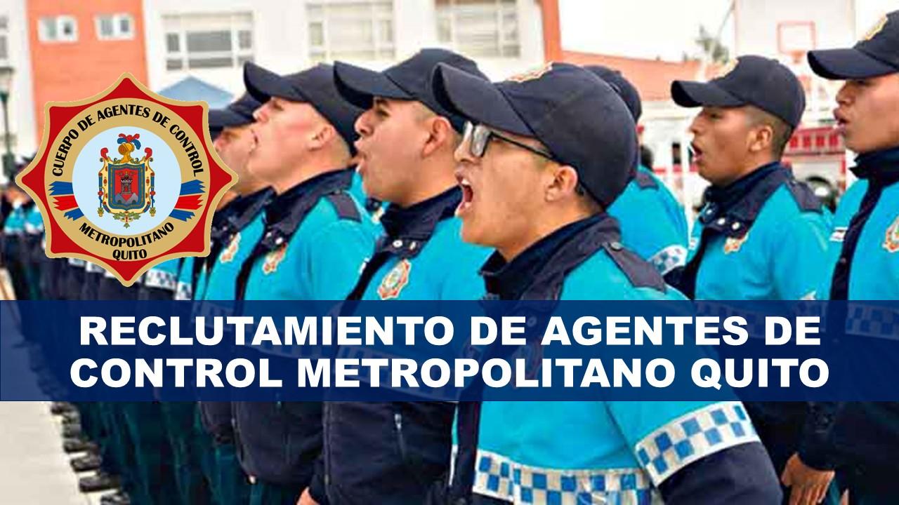 Reclutamiento de Agentes de Control Metropolitano Quito