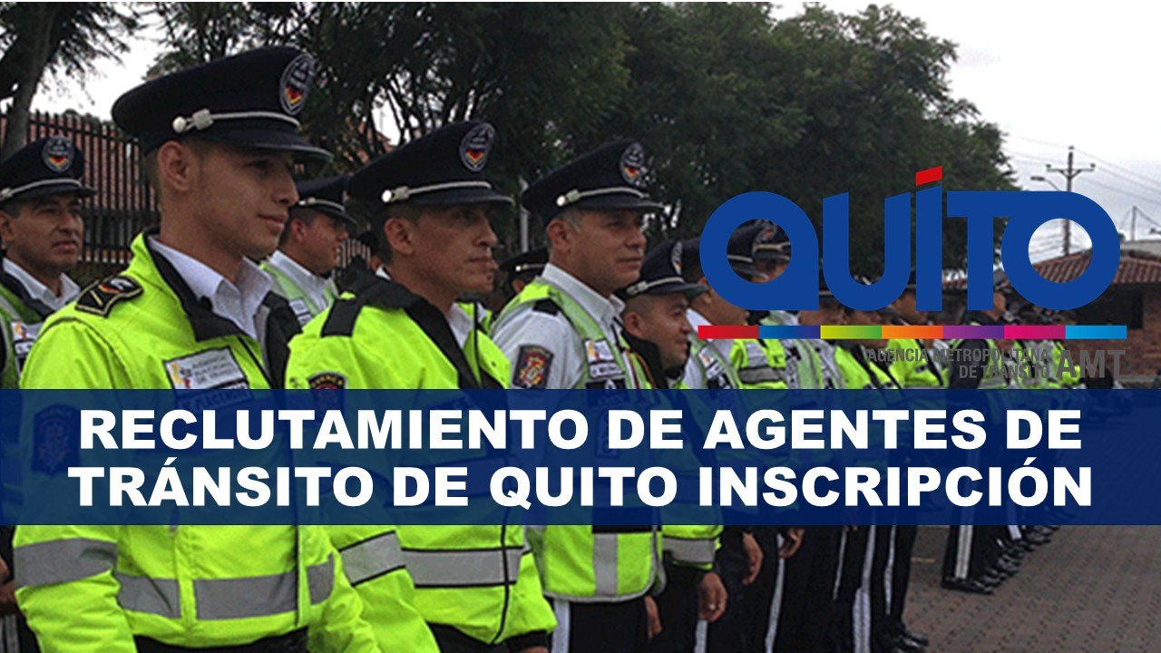 Reclutamiento de Agentes de Tránsito de Quito inscripción
