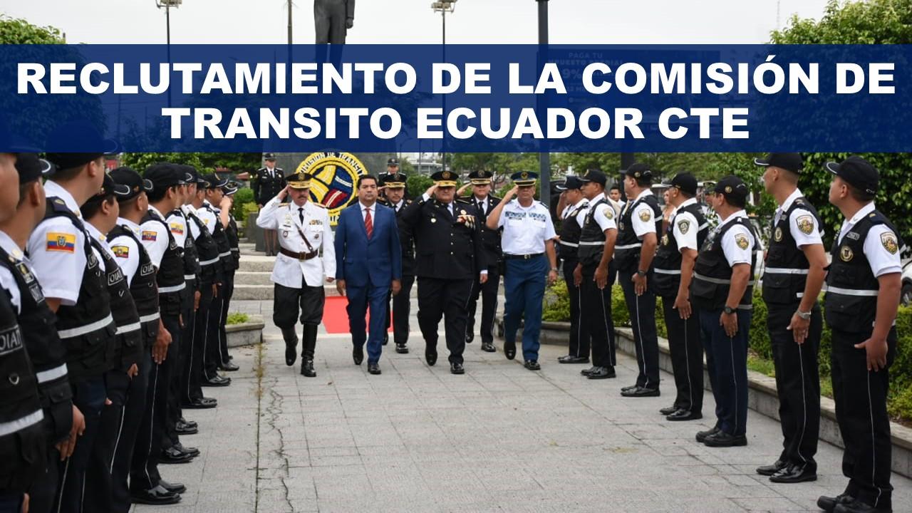 Reclutamiento de la Comisión de Transito Ecuador CTE