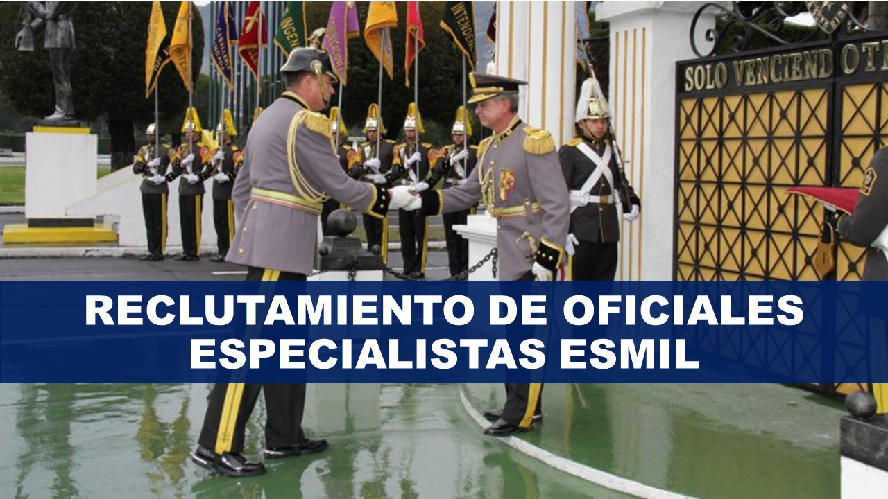 Reclutamiento de oficiales especialistas ESMIL