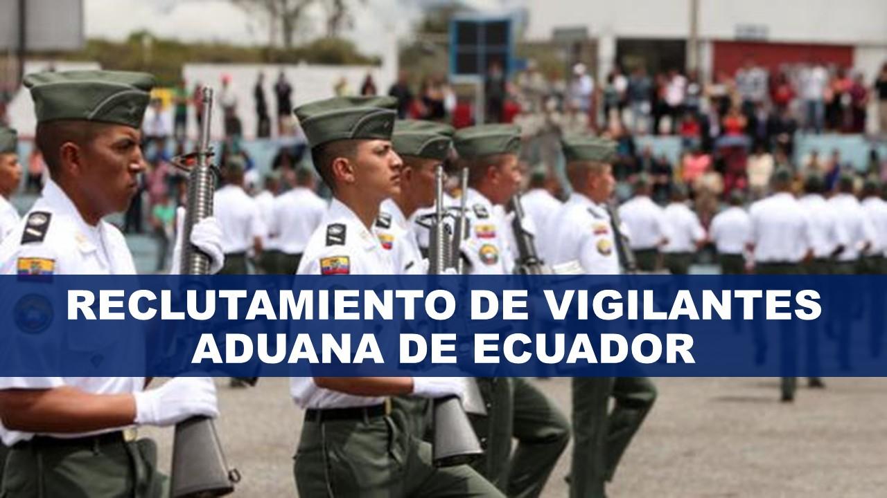 Reclutamiento de vigilantes aduana de Ecuador