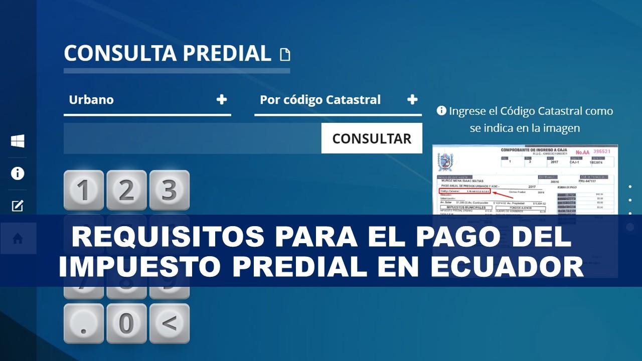 Requisitos para el pago del impuesto predial en Ecuador