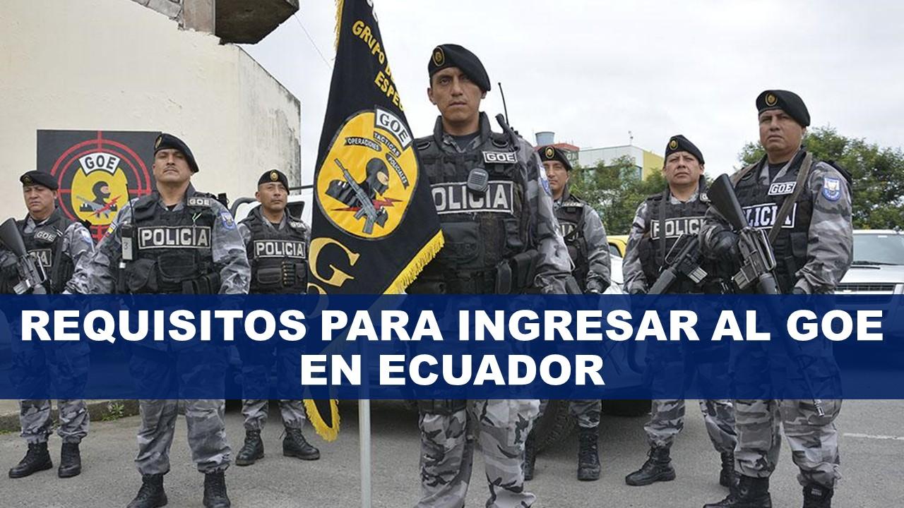 Requisitos para ingresar al GOE en Ecuador