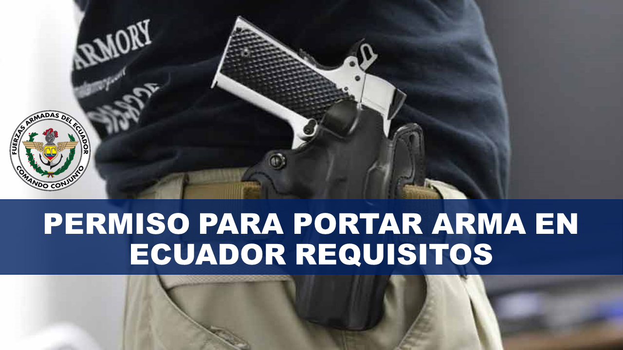 Requisitos para portar arma en Ecuador