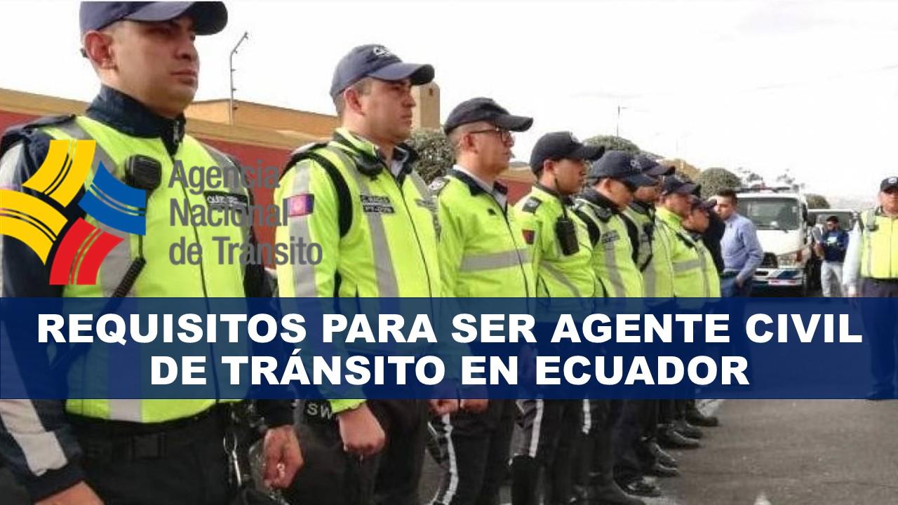 Requisitos para ser Agente Civil de Tránsito en Ecuador