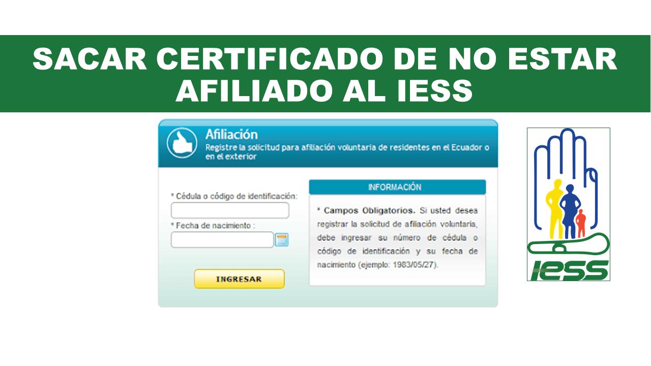 Sacar certificado de no estar afiliado al IESS