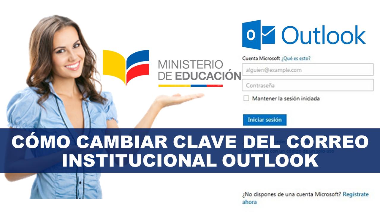 Cómo cambiar clave del correo institucional Outlook Ministerio de Educación