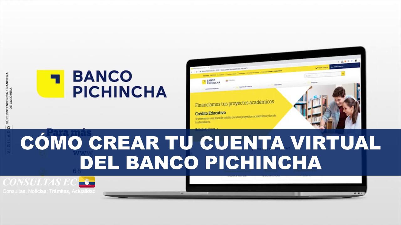 ¿Cómo crear tu cuenta virtual del Banco Pichincha?