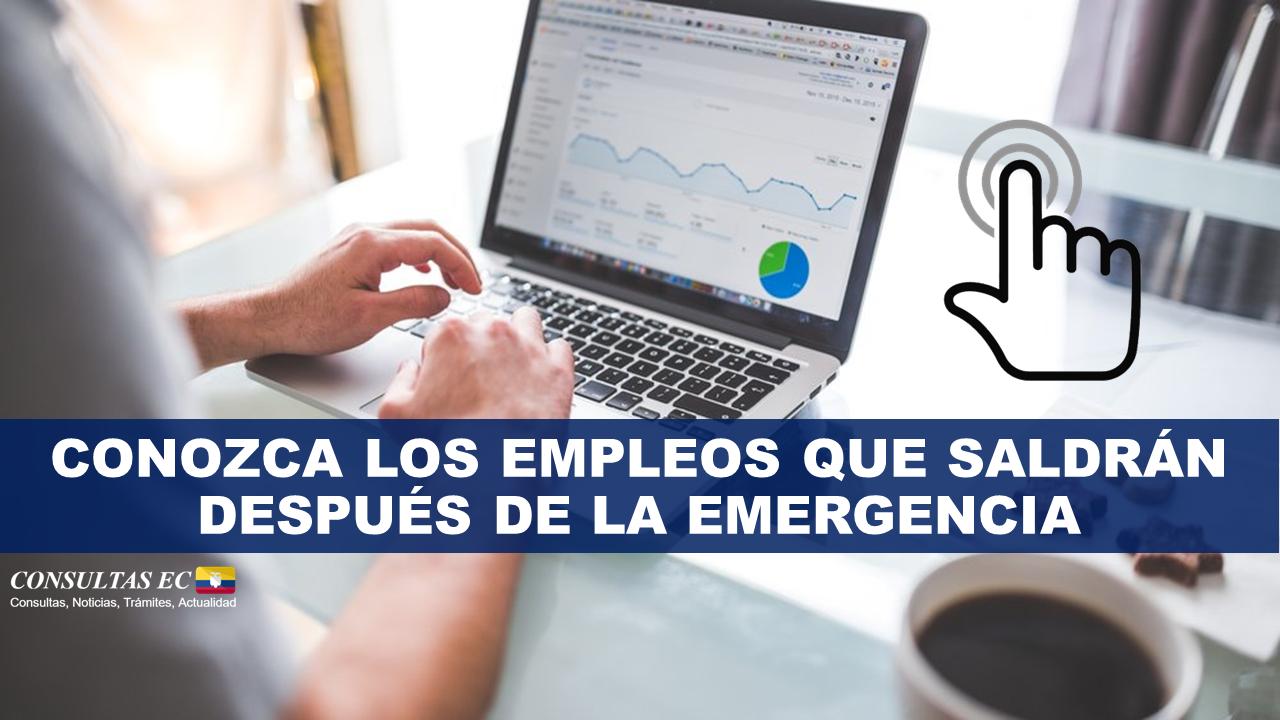Conozca los empleos que saldrán después de la Emergencia