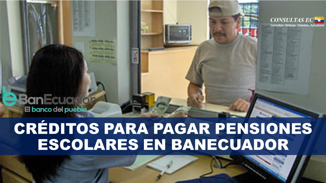 Créditos para pagar Pensiones Escolares en BanEcuador